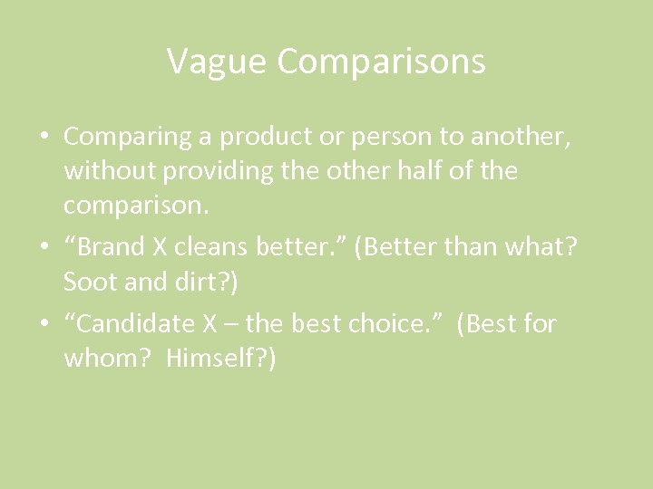 Vague Comparisons • Comparing a product or person to another, without providing the other