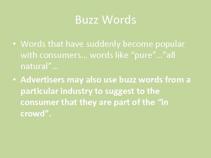 "Buzz Words • Words that have suddenly become popular with consumers… words like ""pure""…""all"