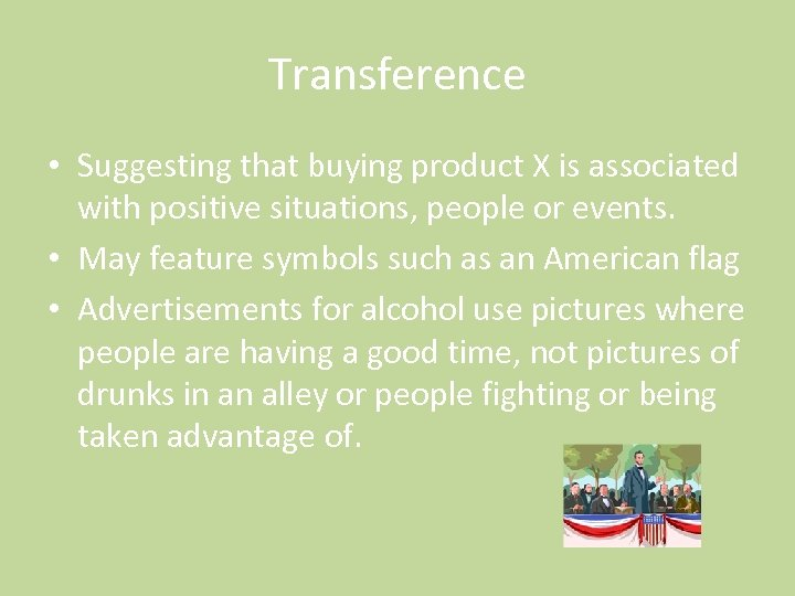 Transference • Suggesting that buying product X is associated with positive situations, people or