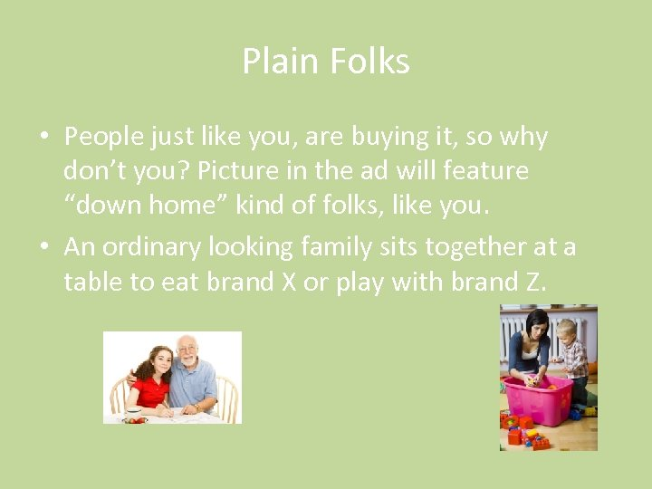 Plain Folks • People just like you, are buying it, so why don't you?