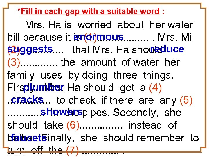 *Fill in each gap with a suitable word : Mrs. Ha is worried about