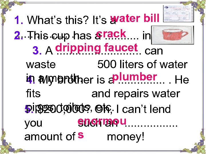 water bill 1. What's this? It's a crack. . . . has a. .