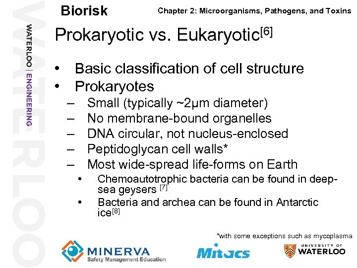 Biorisk Chapter 2: Microorganisms, Pathogens, and Toxins Prokaryotic vs. Eukaryotic[6] 17 • Basic classification