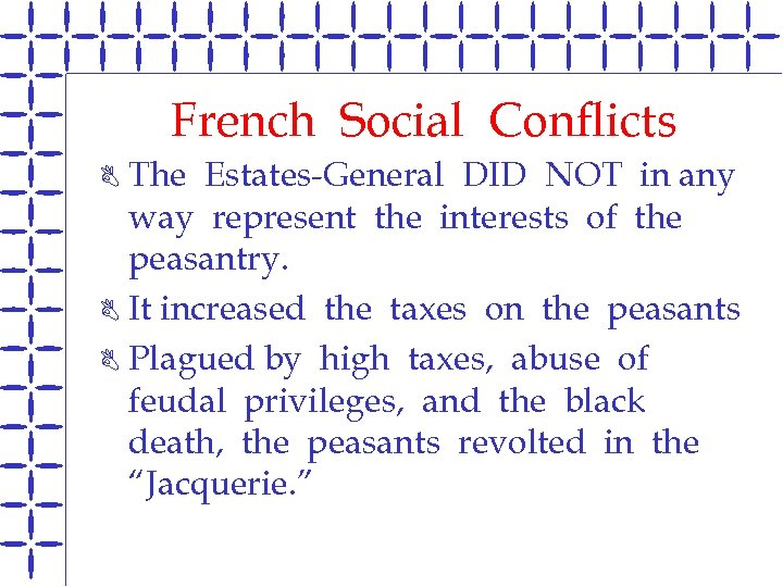French Social Conflicts The Estates-General DID NOT in any way represent the interests of