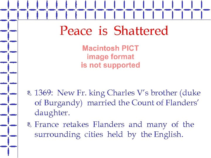 Peace is Shattered B B 1369: New Fr. king Charles V's brother (duke of