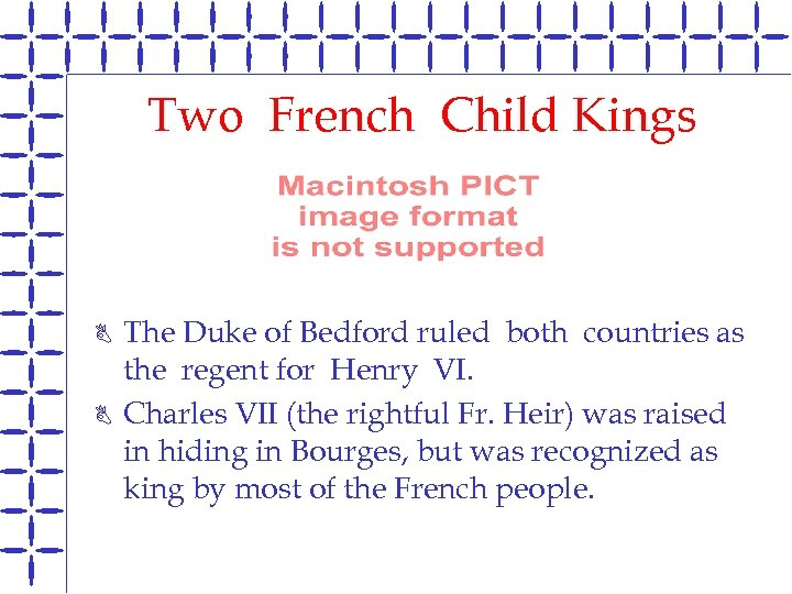Two French Child Kings B B The Duke of Bedford ruled both countries as