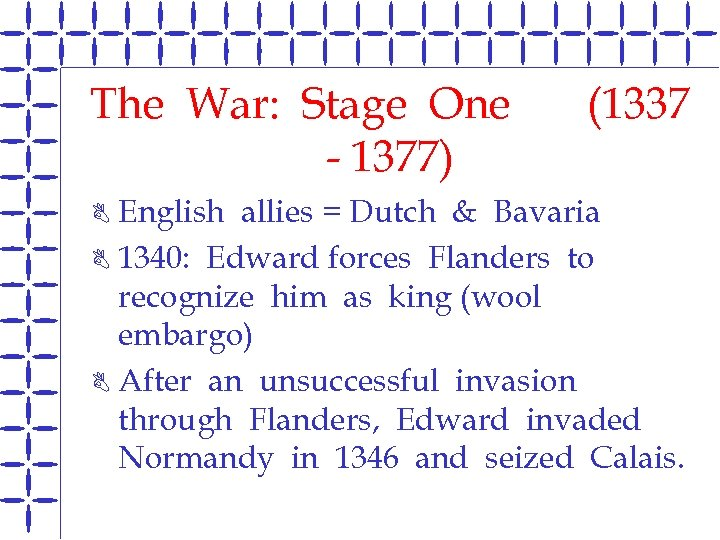 The War: Stage One - 1377) (1337 English allies = Dutch & Bavaria B