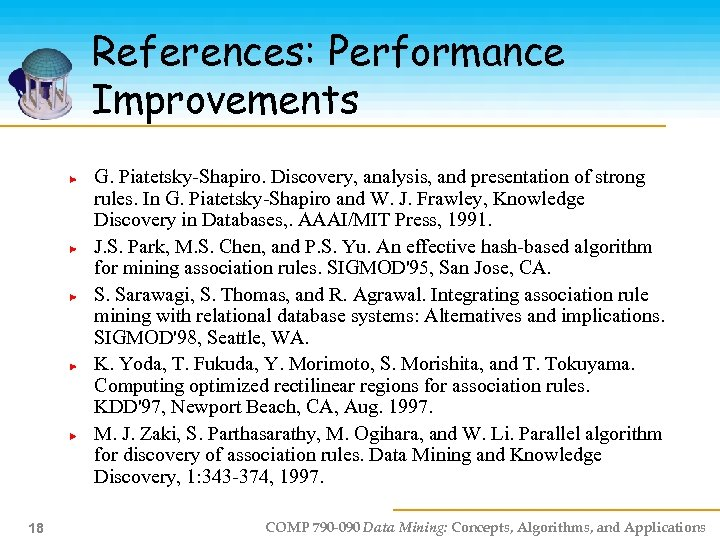 References: Performance Improvements G. Piatetsky-Shapiro. Discovery, analysis, and presentation of strong rules. In G.