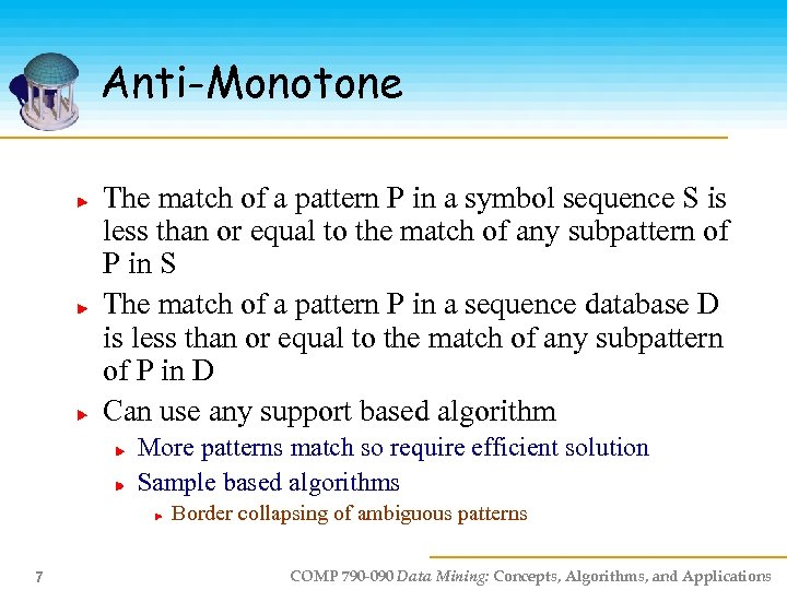 Anti-Monotone The match of a pattern P in a symbol sequence S is less