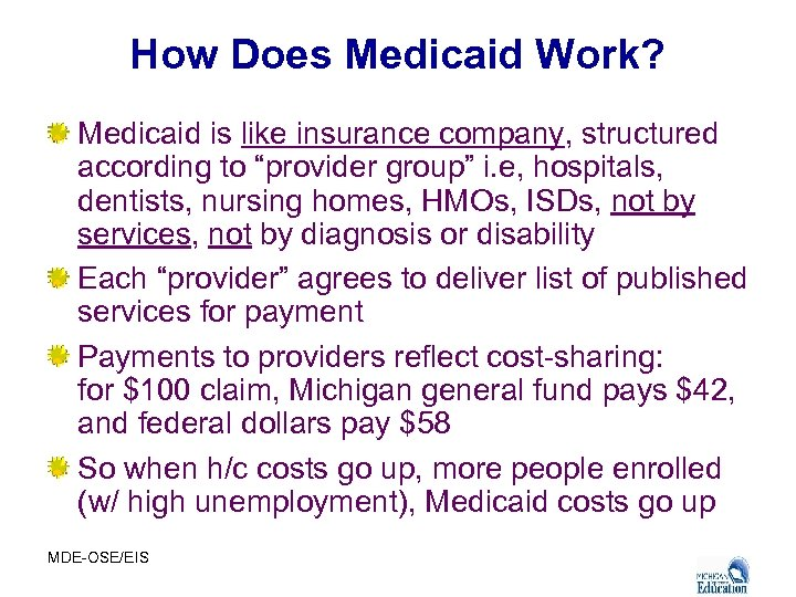 """How Does Medicaid Work? Medicaid is like insurance company, structured according to """"provider group"""""""