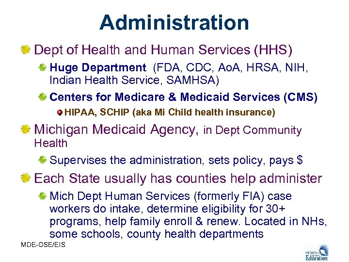 Administration Dept of Health and Human Services (HHS) Huge Department (FDA, CDC, Ao. A,