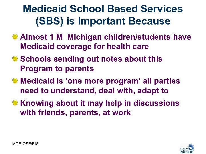 Medicaid School Based Services (SBS) is Important Because Almost 1 M Michigan children/students have