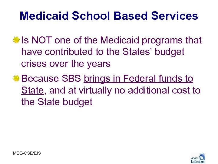Medicaid School Based Services Is NOT one of the Medicaid programs that have contributed