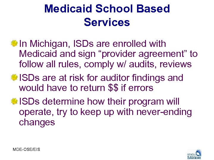"""Medicaid School Based Services In Michigan, ISDs are enrolled with Medicaid and sign """"provider"""