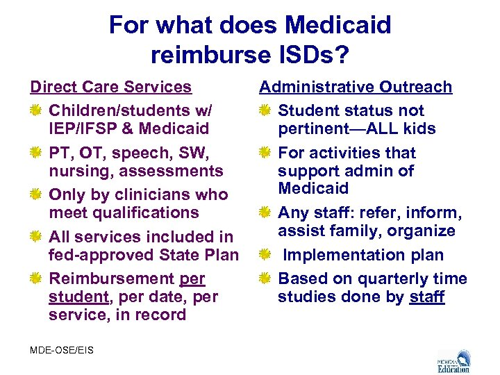 For what does Medicaid reimburse ISDs? Direct Care Services Children/students w/ IEP/IFSP & Medicaid