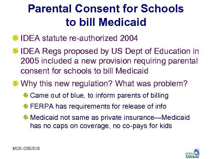Parental Consent for Schools to bill Medicaid IDEA statute re-authorized 2004 IDEA Regs proposed