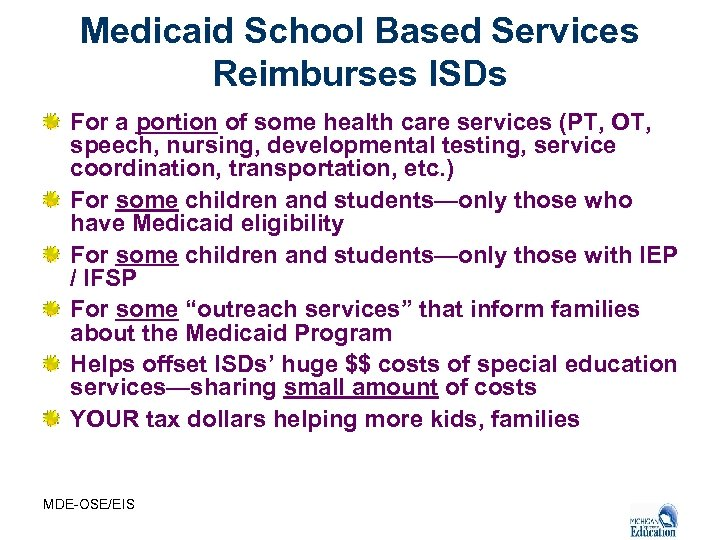Medicaid School Based Services Reimburses ISDs For a portion of some health care services