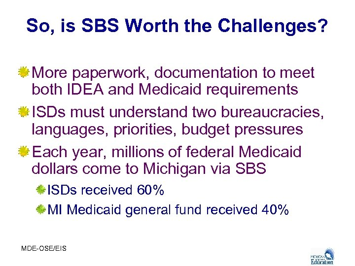 So, is SBS Worth the Challenges? More paperwork, documentation to meet both IDEA and