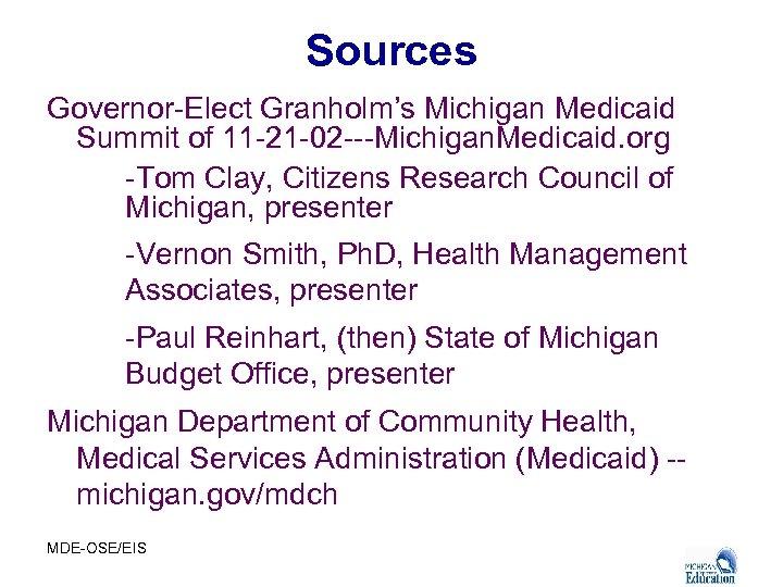 Sources Governor-Elect Granholm's Michigan Medicaid Summit of 11 -21 -02 ---Michigan. Medicaid. org -Tom