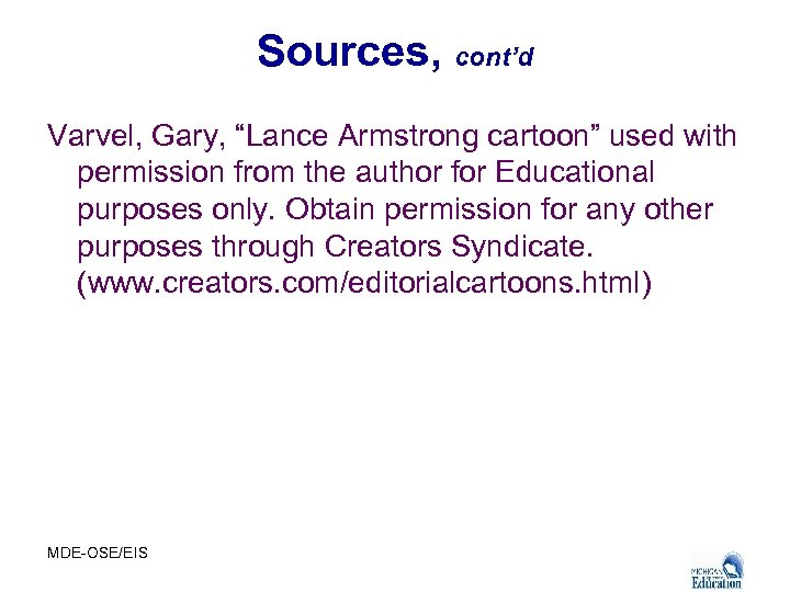 """Sources, cont'd Varvel, Gary, """"Lance Armstrong cartoon"""" used with permission from the author for"""