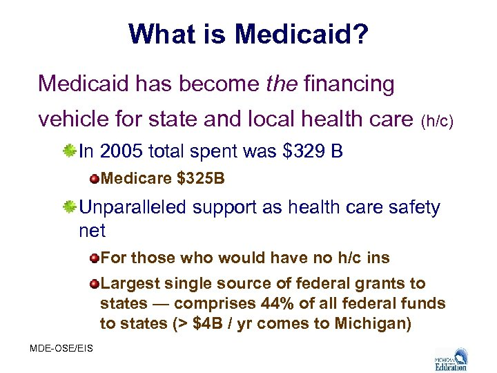 What is Medicaid? Medicaid has become the financing vehicle for state and local health