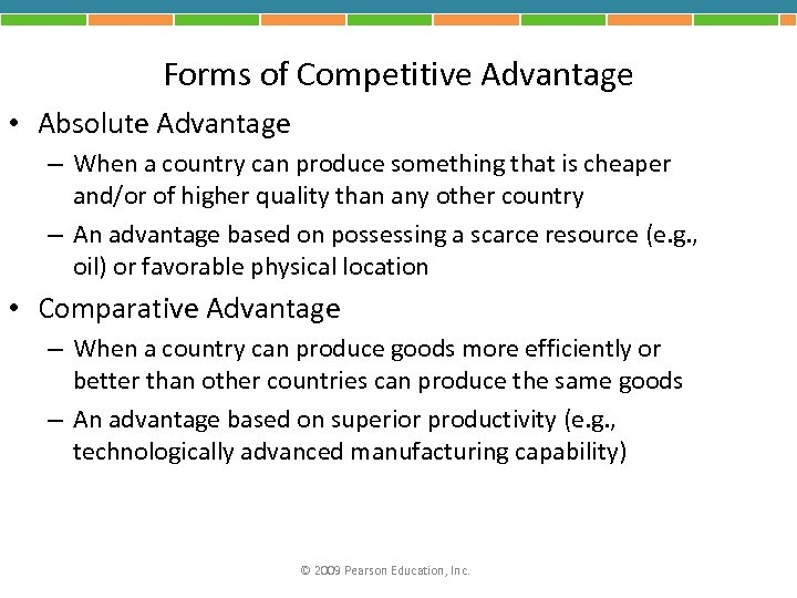 Forms of Competitive Advantage • Absolute Advantage – When a country can produce something