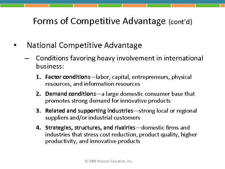 Forms of Competitive Advantage (cont'd) • National Competitive Advantage – Conditions favoring heavy involvement