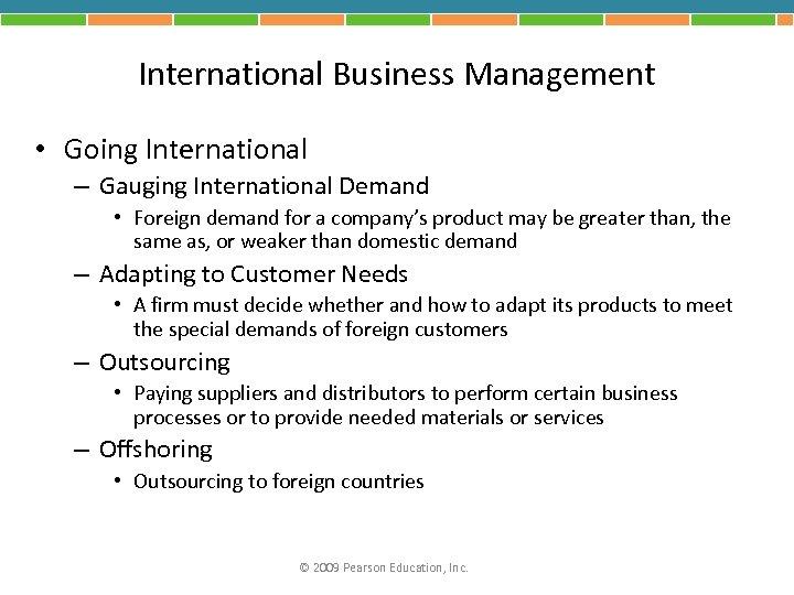 International Business Management • Going International – Gauging International Demand • Foreign demand for