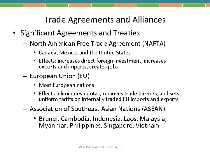 Trade Agreements and Alliances • Significant Agreements and Treaties – North American Free Trade