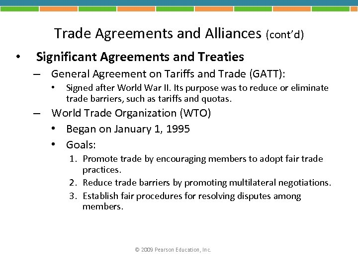 Trade Agreements and Alliances (cont'd) • Significant Agreements and Treaties – General Agreement on