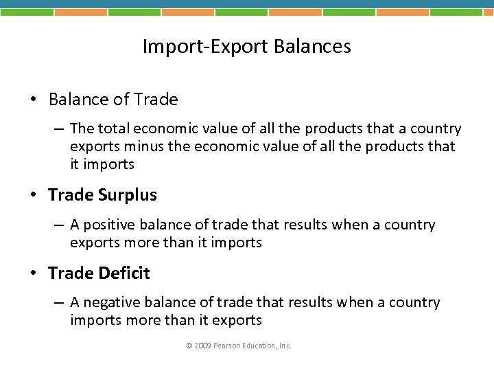 Import-Export Balances • Balance of Trade – The total economic value of all the