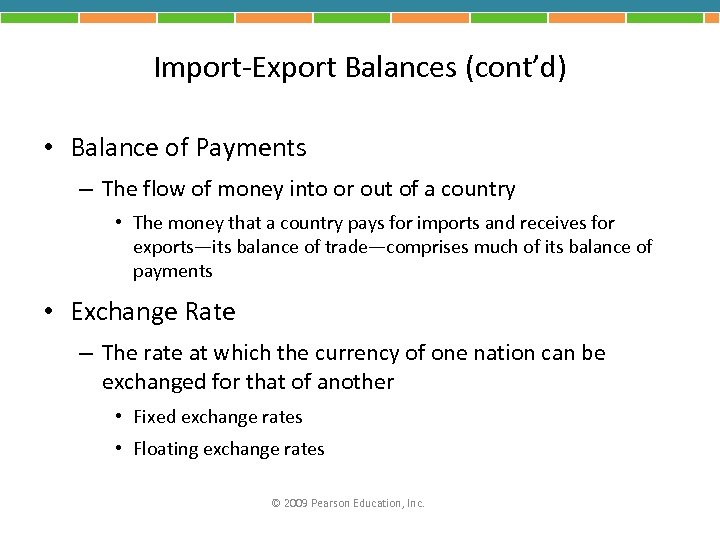 Import-Export Balances (cont'd) • Balance of Payments – The flow of money into or