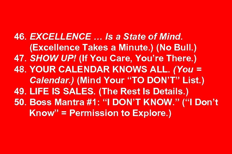 46. EXCELLENCE … Is a State of Mind. (Excellence Takes a Minute. ) (No