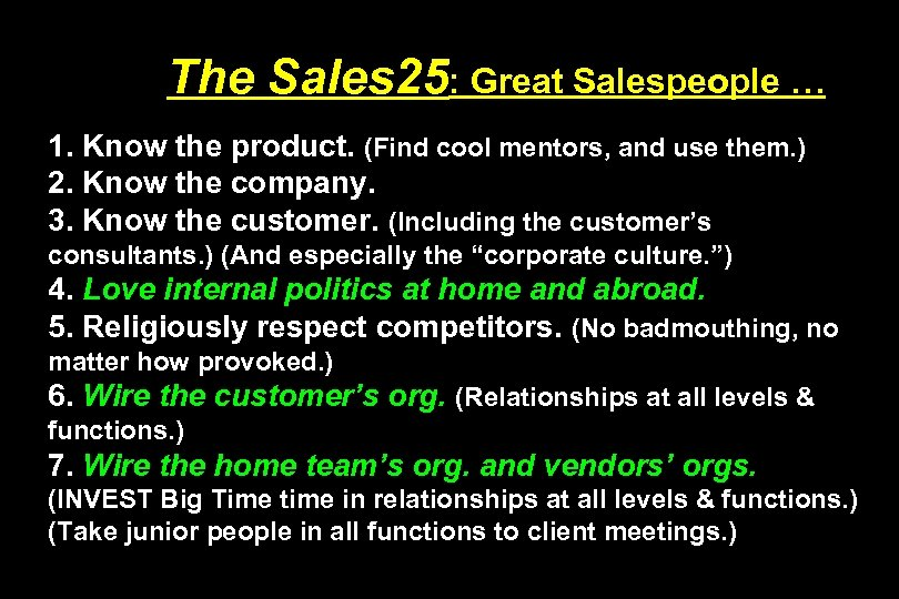 The Sales 25: Great Salespeople … 1. Know the product. (Find cool mentors, and