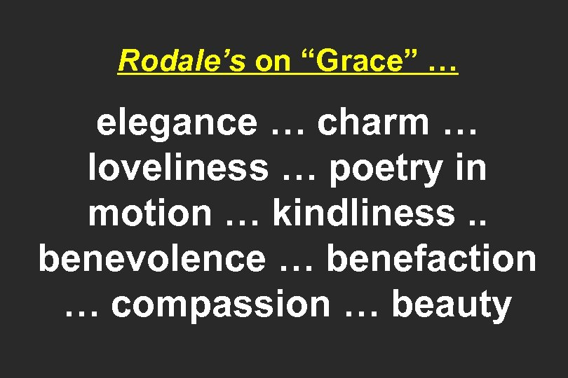 "Rodale's on ""Grace"" … elegance … charm … loveliness … poetry in motion …"