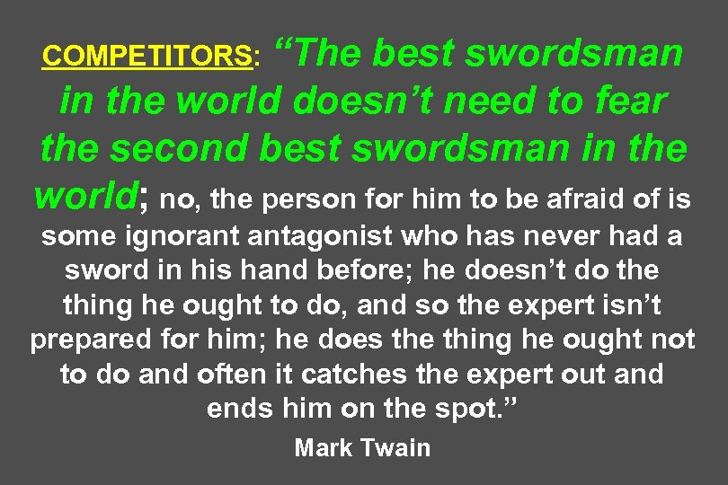 "COMPETITORS: ""The best swordsman in the world doesn't need to fear the second best"