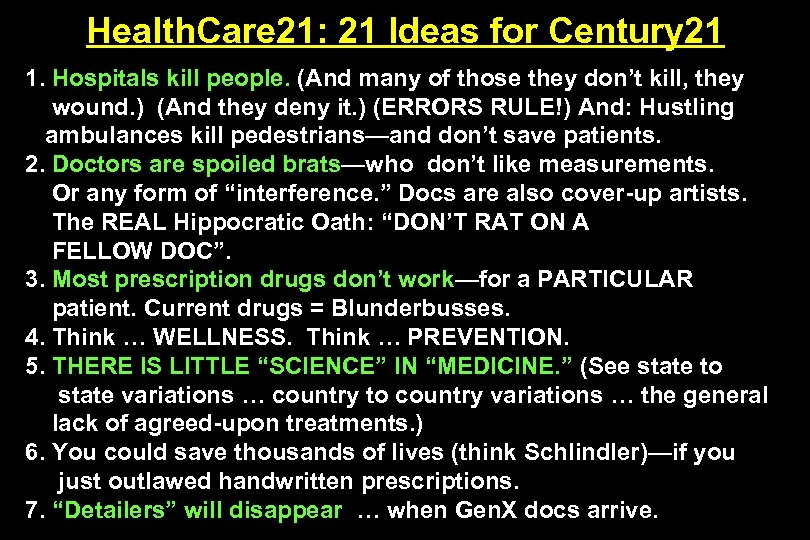 Health. Care 21: 21 Ideas for Century 21 1. Hospitals kill people. (And many