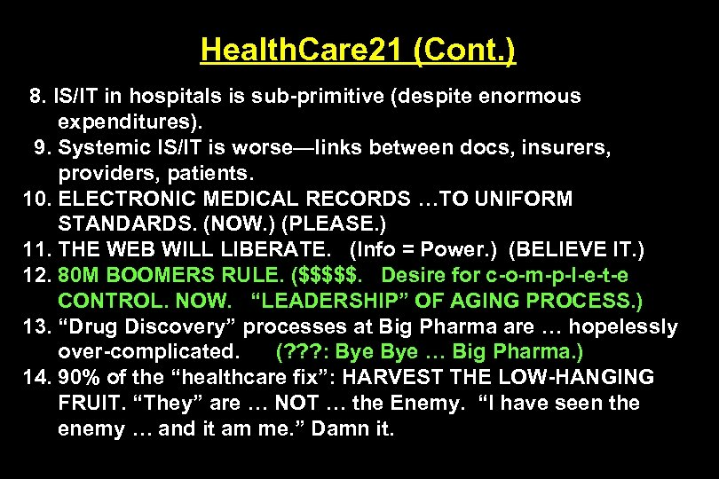 Health. Care 21 (Cont. ) 8. IS/IT in hospitals is sub-primitive (despite enormous expenditures).