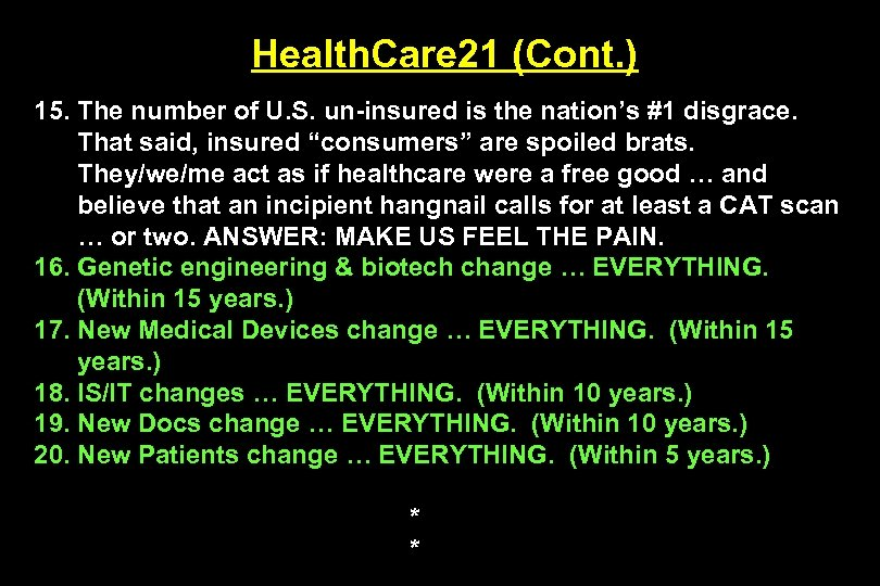 Health. Care 21 (Cont. ) 15. The number of U. S. un-insured is the
