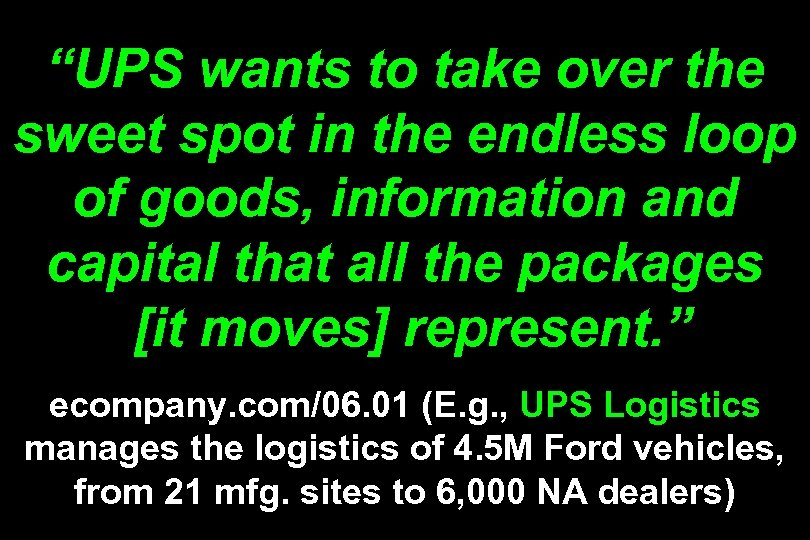 """UPS wants to take over the sweet spot in the endless loop of goods,"