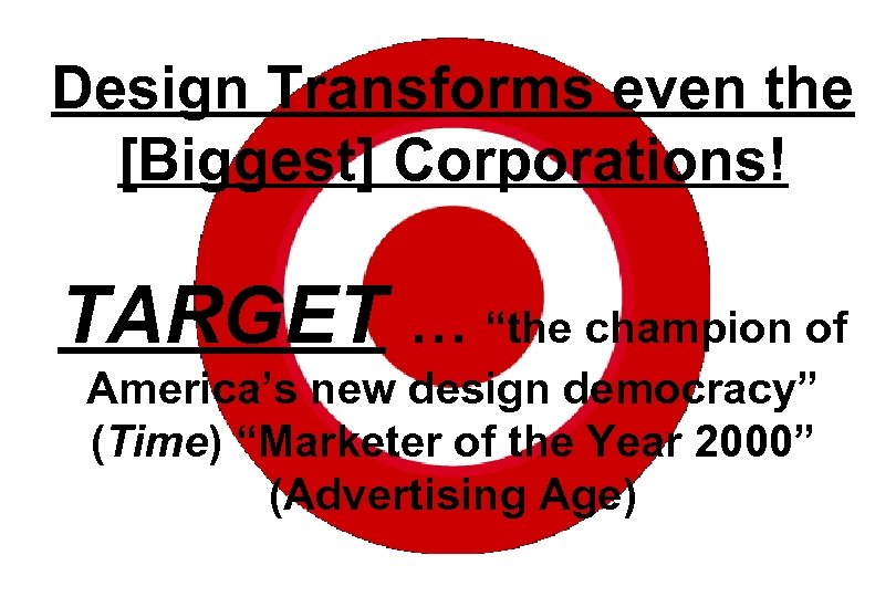 "Design Transforms even the [Biggest] Corporations! TARGET … ""the champion of America's new design"