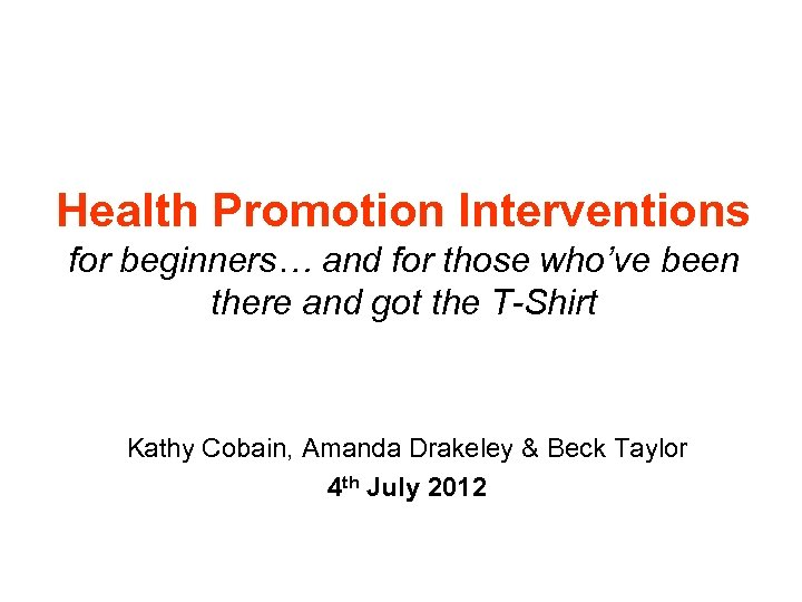 Health Promotion Interventions for beginners… and for those who've been there and got the