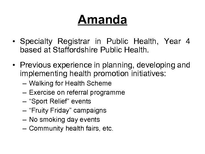 Amanda • Specialty Registrar in Public Health, Year 4 based at Staffordshire Public Health.