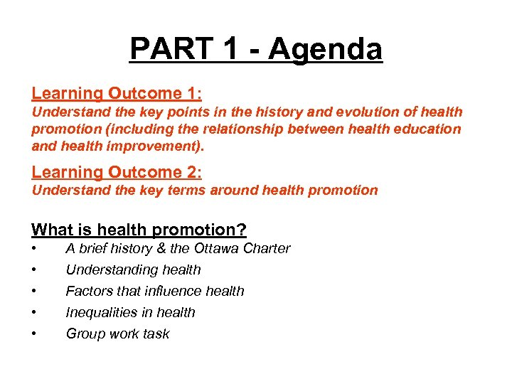 PART 1 - Agenda Learning Outcome 1: Understand the key points in the history
