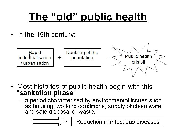 """The """"old"""" public health • In the 19 th century: • Most histories of"""