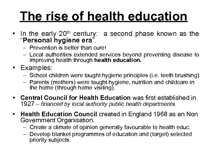 The rise of health education • In the early 20 th century: a second