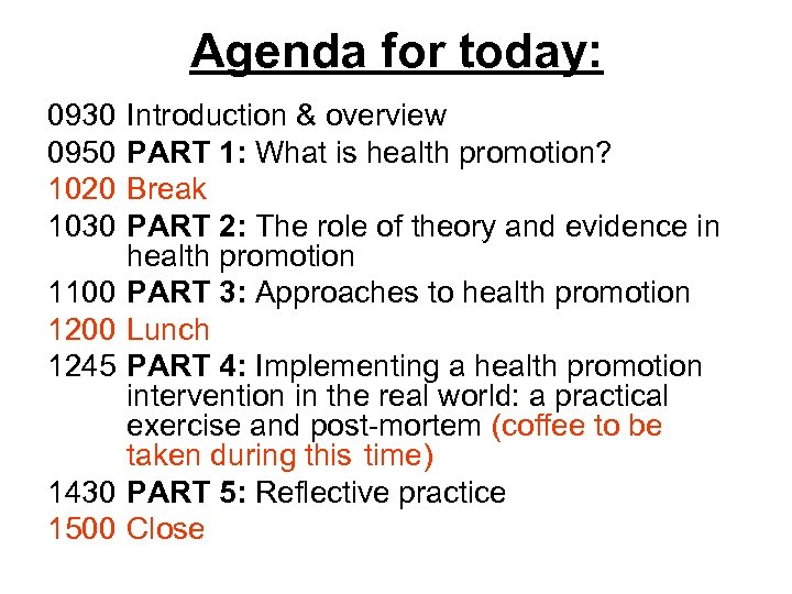 Agenda for today: 0930 0950 1020 1030 1100 1245 1430 1500 Introduction & overview