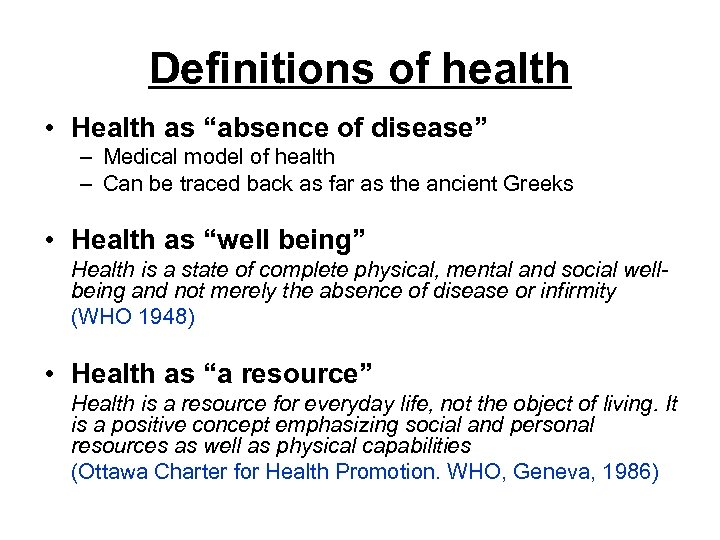 """Definitions of health • Health as """"absence of disease"""" – Medical model of health"""