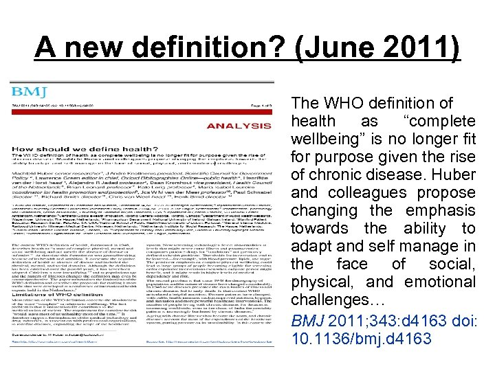 """A new definition? (June 2011) The WHO definition of health as """"complete wellbeing"""" is"""