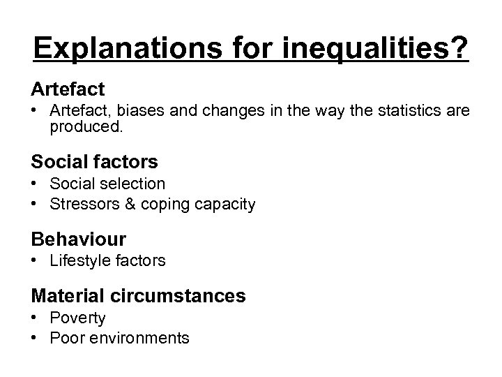 Explanations for inequalities? Artefact • Artefact, biases and changes in the way the statistics